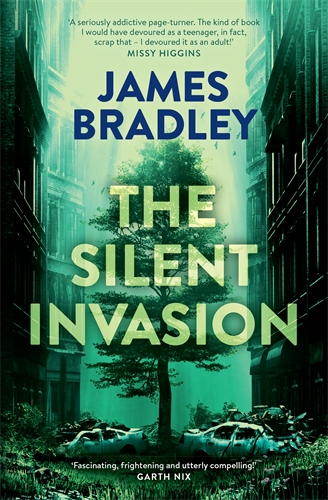 James Bradley: The Silent Invasion: The Change Trilogy 1