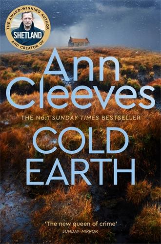 Ann Cleeves: Cold Earth: The Shetland Series 7