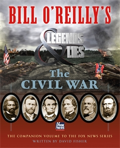David Fisher: Bill O'Reilly's Legends and Lies: The Civil War