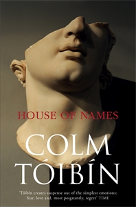 Colm Toibin: House of Names