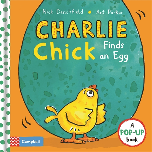 Nick Denchfield: Charlie Chick Finds an Egg
