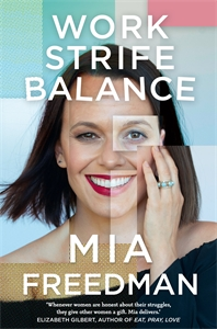 Mia Freedman: Work Strife Balance