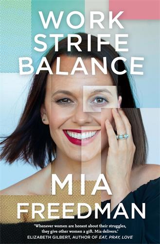 Mia Freedman: Work Strife Balance