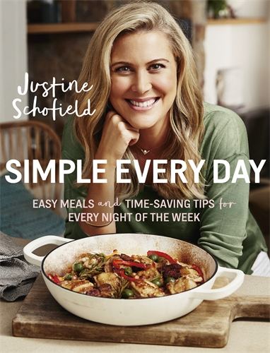 Justine Schofield: Simple Every Day