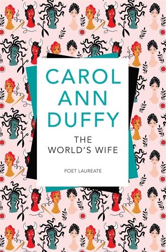 Carol Ann Duffy: The World's Wife