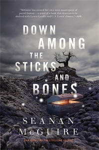 Seanan McGuire: Down Among the Sticks and Bones