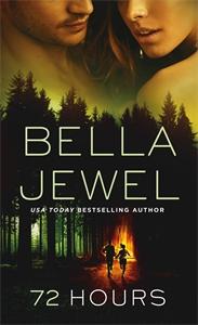 Bella Jewel: 72 Hours