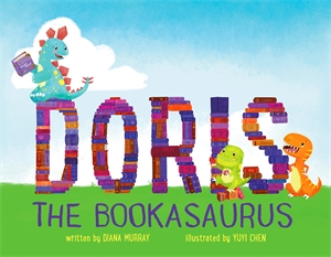 Diana Murray: Doris the Bookasaurus