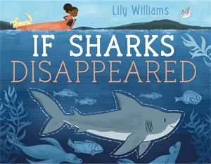 Lily Williams: If Sharks Disappeared