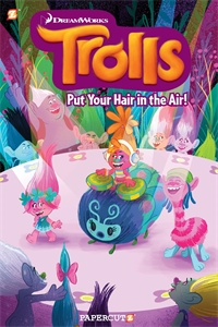 "Trolls Graphic Novels #2: ""Put Your Hair in the Air"""