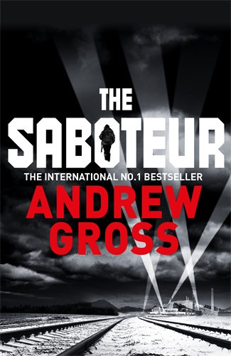 Andrew Gross: The Saboteur