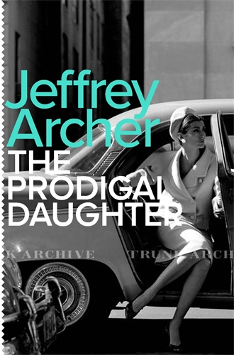Jeffrey Archer: The Prodigal Daughter: Kane and Abel Book 2