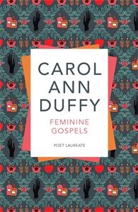 Carol Ann Duffy: Feminine Gospels
