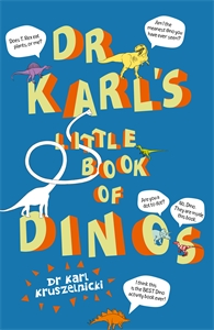 Dr Karl Kruszelnicki: Dr Karl's Little Book of Dino's
