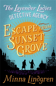 Escape from Sunset Grove: The Lavender Ladies Detective Agency 2