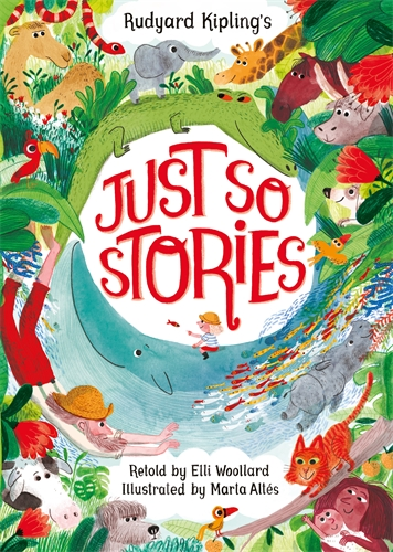 Elli Woollard: Rudyard Kipling's Just So Stories, retold by Elli Woollard