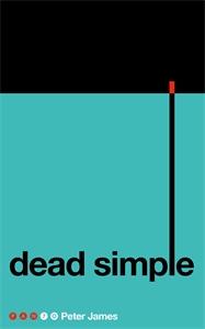 Peter James: Dead Simple: A Roy Grace Novel 1