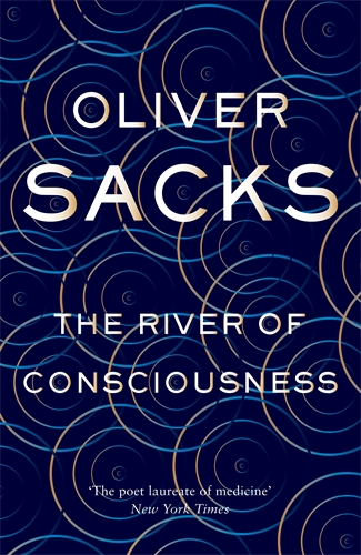 Oliver Sacks: The River of Consciousness