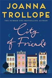 Joanna Trollope: City of Friends