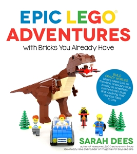 Sarah Dees: Epic LEGO Adventures with Bricks You Already Have