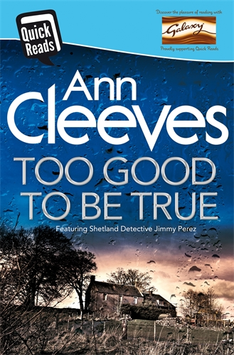 Ann Cleeves: Too Good To Be True