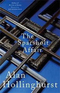 Alan Hollinghurst: The Sparsholt Affair