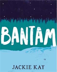 Jackie Kay: Bantam