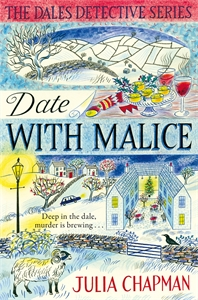 Julia Chapman: Date with Malice: A Dales Detective Novel 2