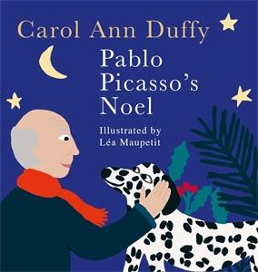 Carol Ann Duffy: Pablo Picasso's Noel