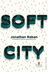 Jonathan Raban: Soft City