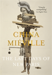 China Mieville: The Last Days of New Paris