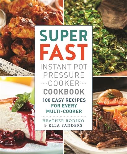 Super fast instant pot pressure cooker cookbook pan macmillan au ella sanders super fast instant pot pressure cooker cookbook forumfinder Images