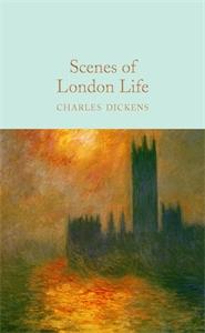Charles Dickens: Scenes of London Life