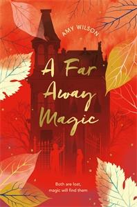 Amy Wilson: A Far Away Magic