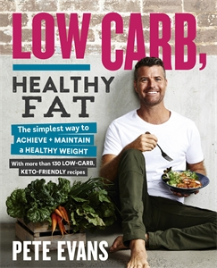 Pete Evans: Low Carb, Healthy Fat