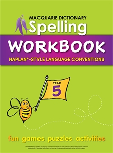 Macquarie Dictionary: Macquarie Dictionary Spelling Workbook: Year 5