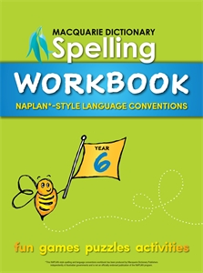 Macquarie Dictionary: Macquarie Dictionary Spelling Workbook: Year 6