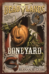 Seanan McGuire: Deadlands: Boneyard
