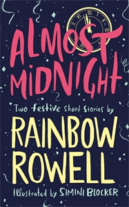 Rainbow Rowell: Almost Midnight: Two Short Stories by Rainbow Rowell