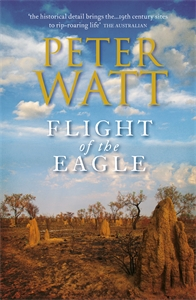 Peter Watt: Flight of the Eagle: The Frontier Series 3