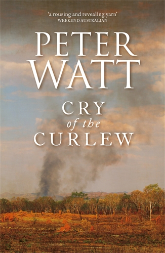 Peter Watt: Cry of the Curlew: The Frontier Series 1