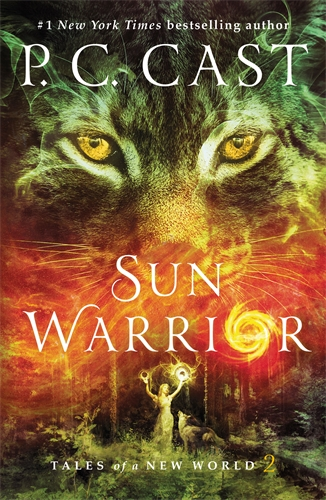 P.C. Cast: Sun Warrior: Tales of a New World 2