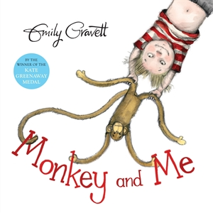 Emily Gravett: Monkey and Me