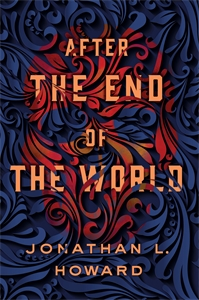 Jonathan L. Howard: After the End of the World