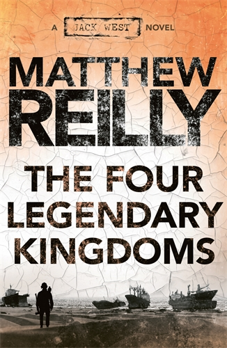The Four Legendary Kingdoms: A Jack West Jr Novel 4