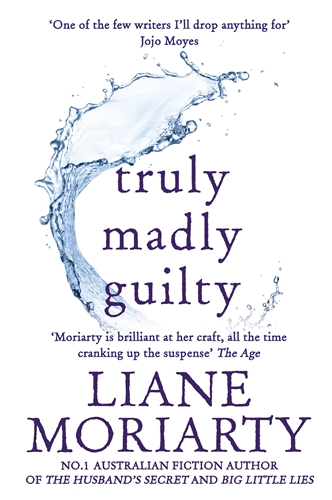 Liane Moriarty: Truly Madly Guilty