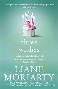 Liane Moriarty: Three Wishes