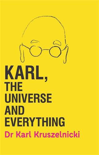 Dr Karl Kruszelnicki: Karl, the Universe and Everything