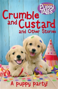 Crumble and Custard and Other Puppy Tales