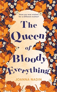 Joanna Nadin: The Queen of Bloody Everything